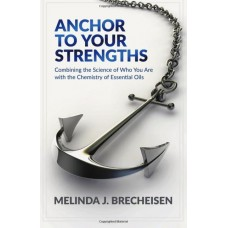 Anchor to Your Strengths BY MELINDA BRECHEISEN