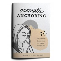 AROMATIC ANCHORING BOOKLET BY MELINDA BRECHEISEN