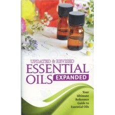 ESSENTIAL OILS EXPANDED- Updated and Revised