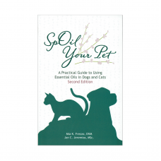 SPOIL YOUR PET- A PRACTICAL GUIDE TO USING ESSENTIAL OILS IN DOGS AND CATS – 2ND EDITION – ENGLISH