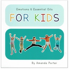 EMOTIONS & ESSENTIAL OILS FOR KIDS BY AMANDA PORTER – ENGLISH