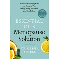Dr. Mariza Snyder - THE ESSENTIAL OILS MENOPAUSE SOLUTION